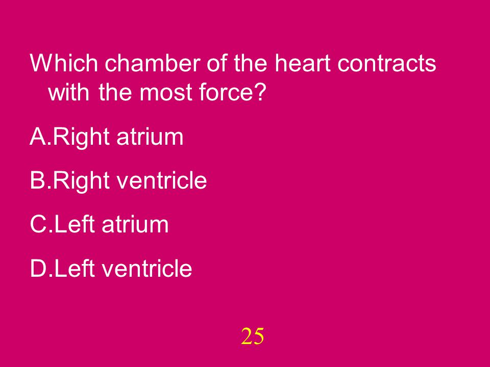 And the answer is… D. Left ventricle