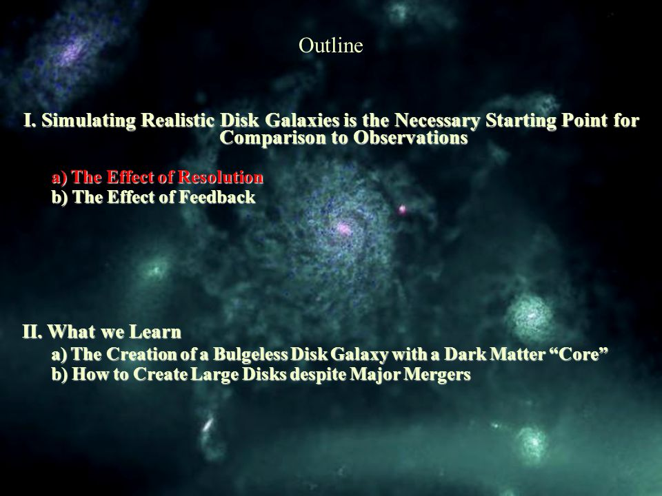 Star Formation: reproduces the Kennicutt-Schmidt Law; each star particle a SSP with Kroupa IMF Energy from SNII deposited into the ISM as thermal energy based on McKee & Ostriker (1977) Radiative cooling disabled to describe adiabatic expansion phase of SNe (Sedov- Taylor phase); ~20Myr (blastwave model) Only Free Parameters: SN & Star Formation efficiencies Sub-grid physics & Blastwave Feedback Model Stinson et al.