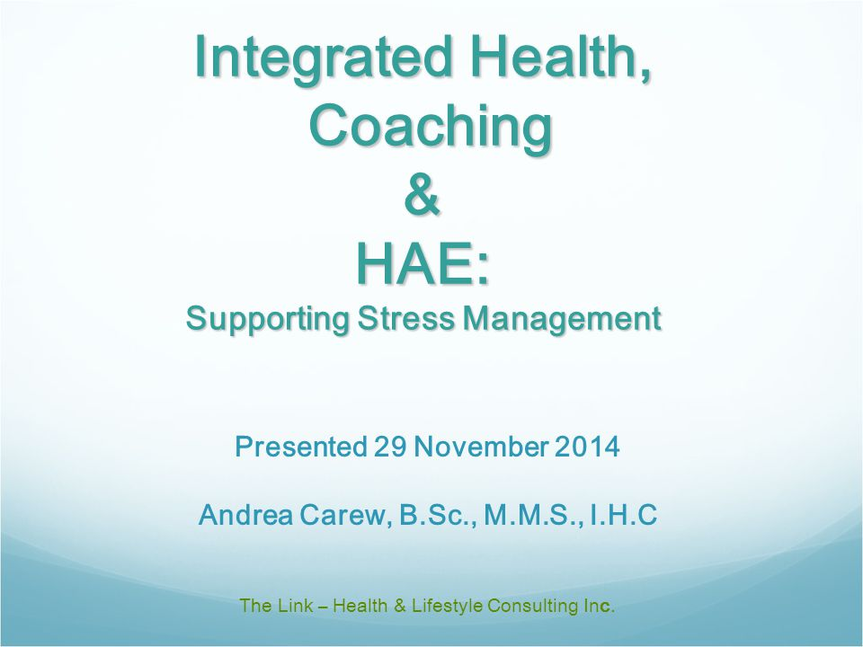 Integrated Health, Coaching & HAE: Supporting Stress Management The Link – Health & Lifestyle Consulting Inc.