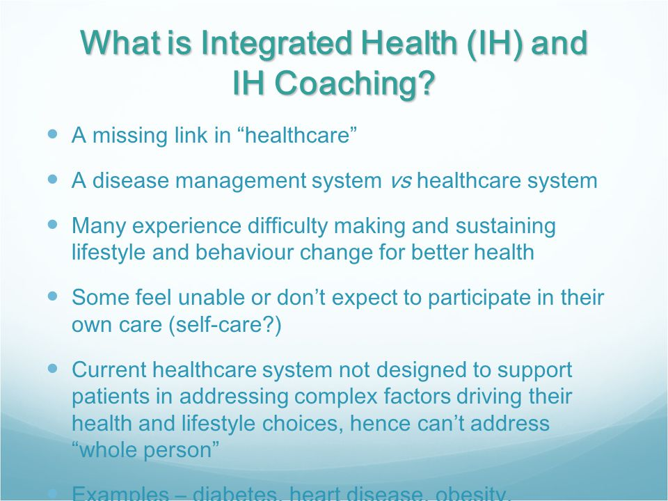 What is Integrated Health (IH) and IH Coaching.