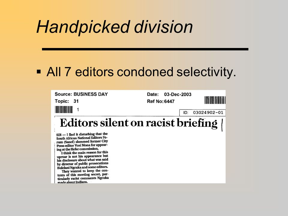 Handpicked division  All 7 editors condoned selectivity.