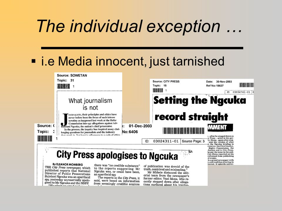 The individual exception …  i.e Media innocent, just tarnished