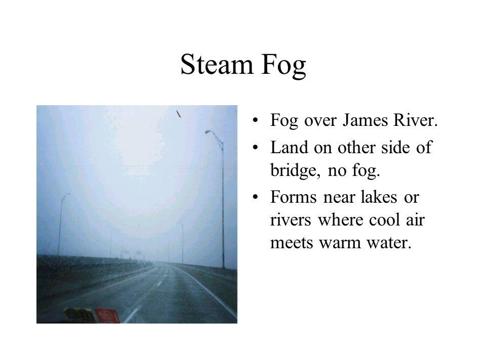 Fog Low level stratus cloud. Radiation fog or ground fog.
