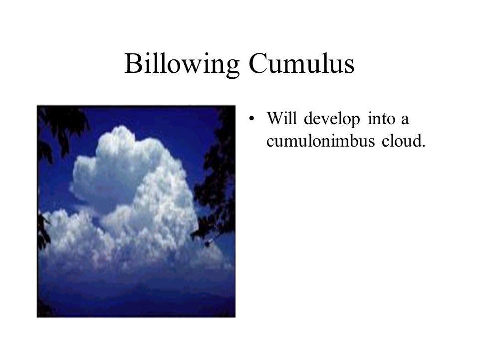 Cumulus Lots of moisture rises.