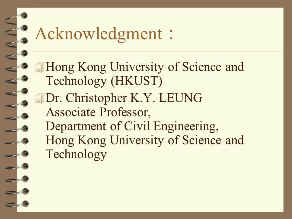 Acknowledgment : 4 Hong Kong University of Science and Technology (HKUST) 4 Dr.