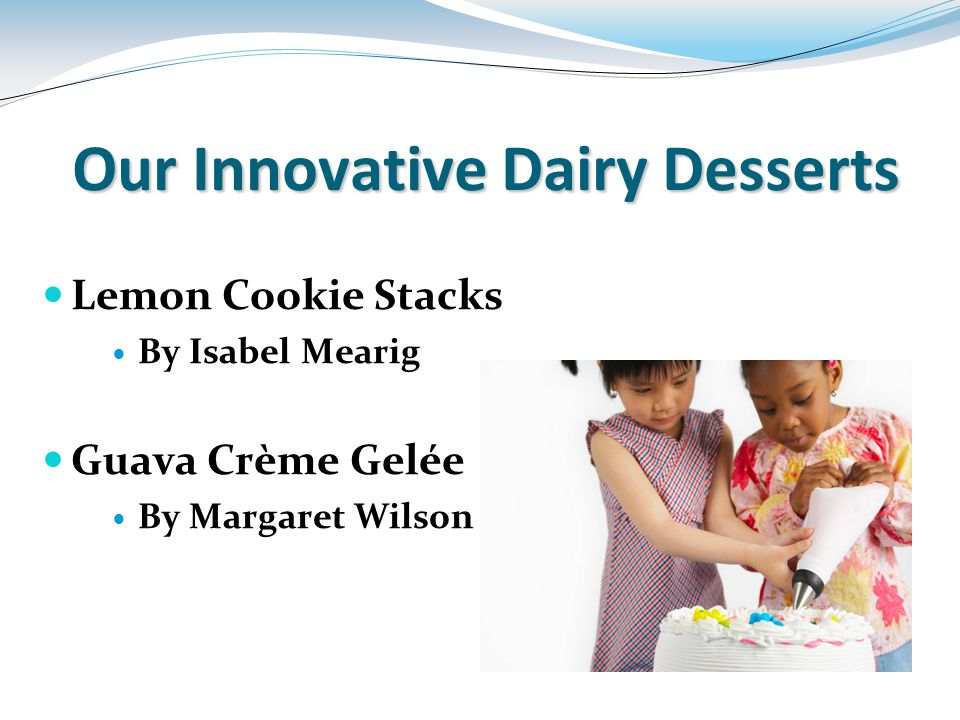 Our Innovative Dairy Desserts Lemon Cookie Stacks By Isabel Mearig Guava Crème Gelée By Margaret Wilson