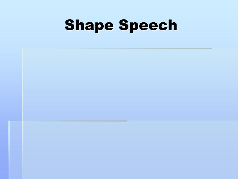 Shape Speech