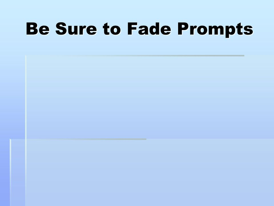 Be Sure to Fade Prompts