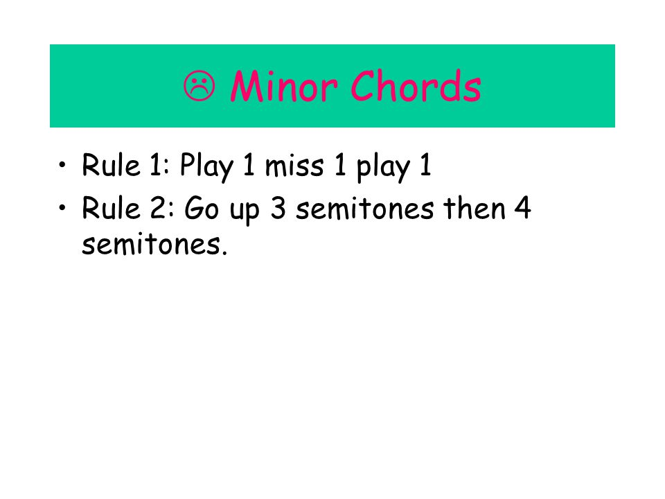 Sharps and Flats: If the chord is a b chord (ab) then you must ignore it for rule 1 and count it for rule 2.