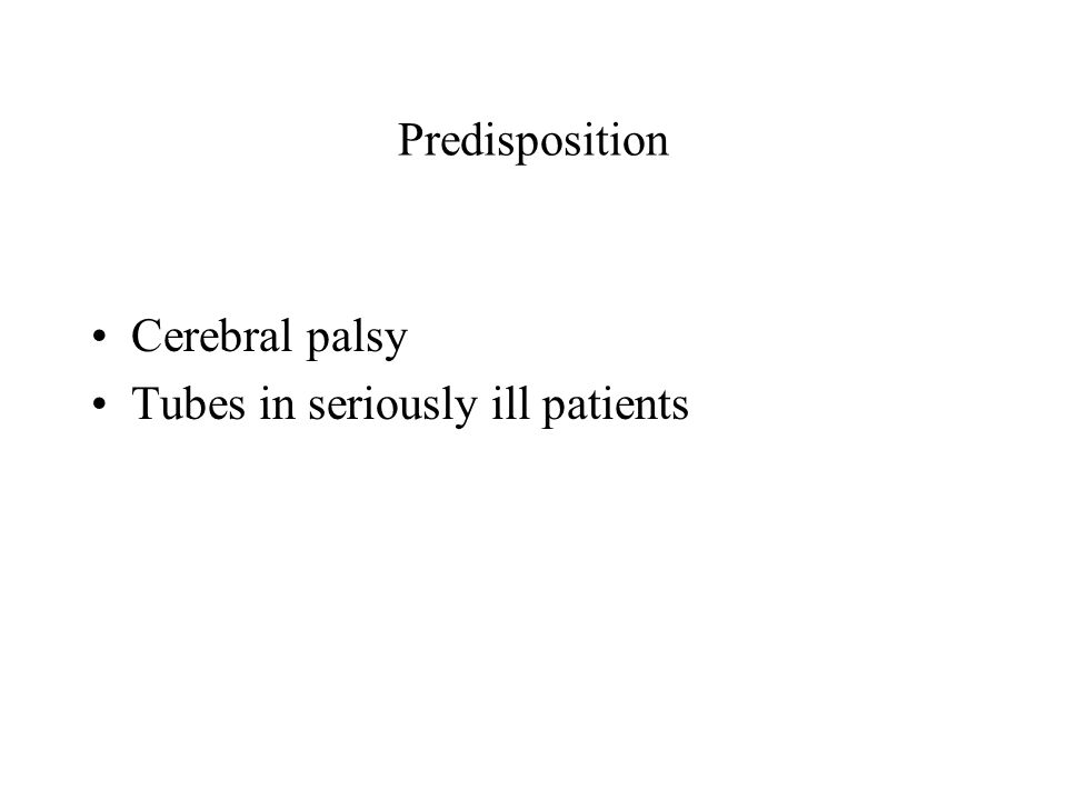 Predisposition Cerebral palsy Tubes in seriously ill patients