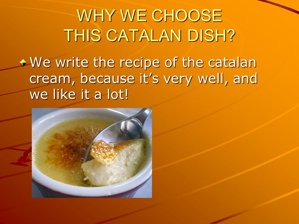 WHY WE CHOOSE THIS CATALAN DISH.
