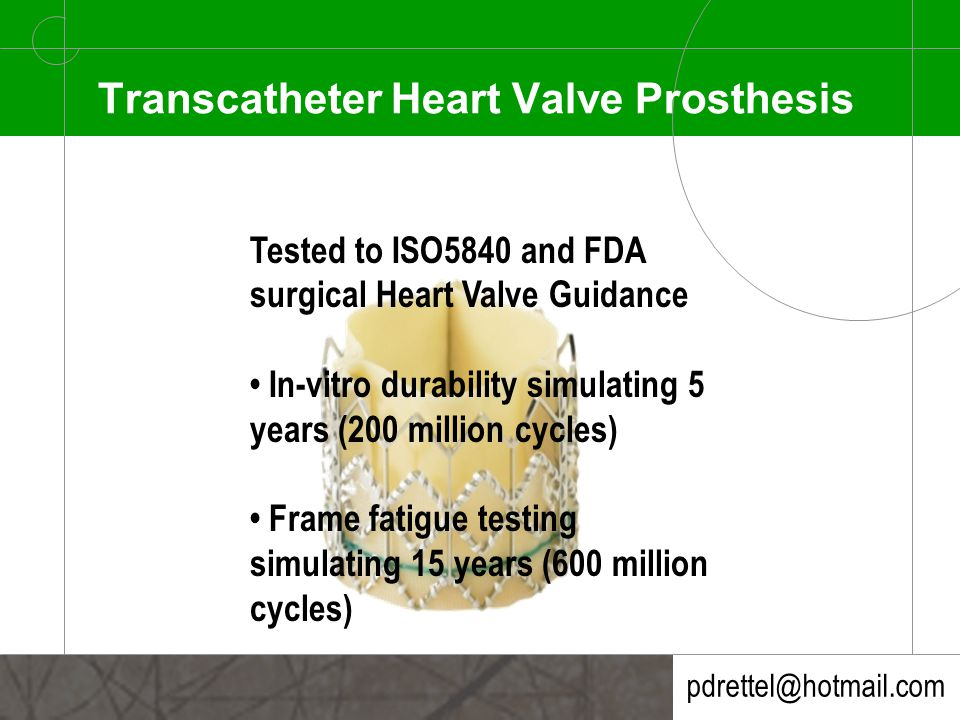 pdrettel@hotmail.com THV The Transcatheter Heart Valve (THV), is a prosthetic device intended for use for patients who suffer from Severe Aortic Valve Stenosis.