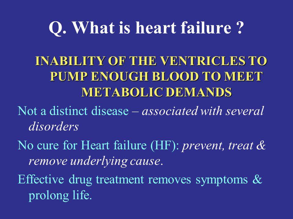 Q.What is heart failure .