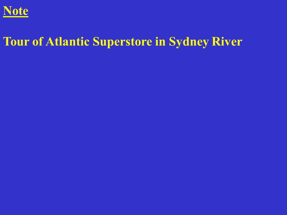 Note Tour of Atlantic Superstore in Sydney River