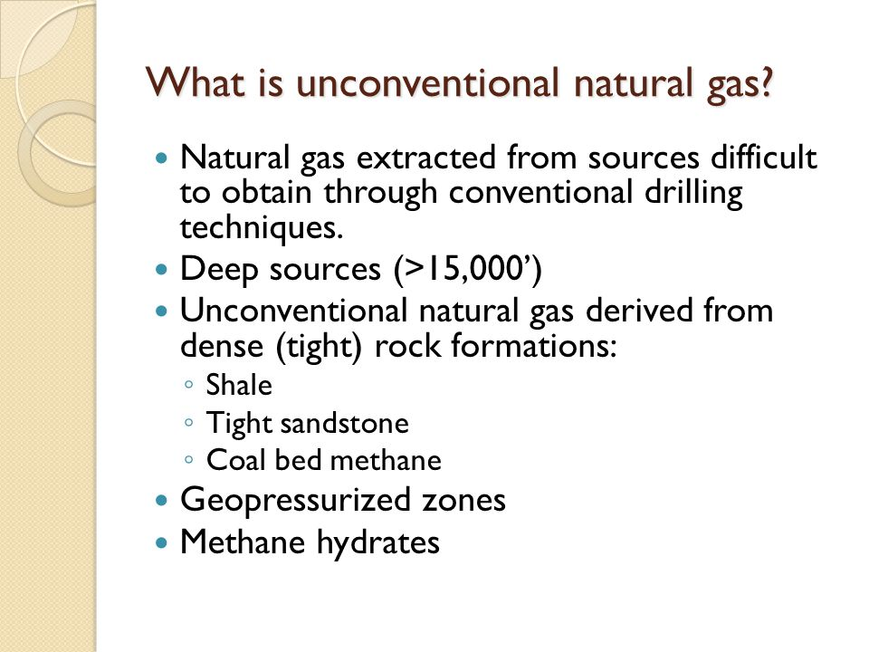 What is unconventional natural gas.