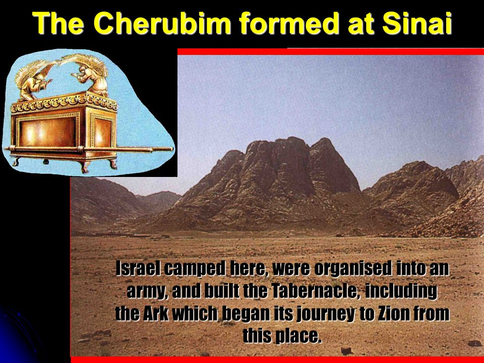 The Cherubim formed at Sinai The plain in front of Mount Horeb is quite large, for Israel a nation of about 2 million people camped before it for 11 m