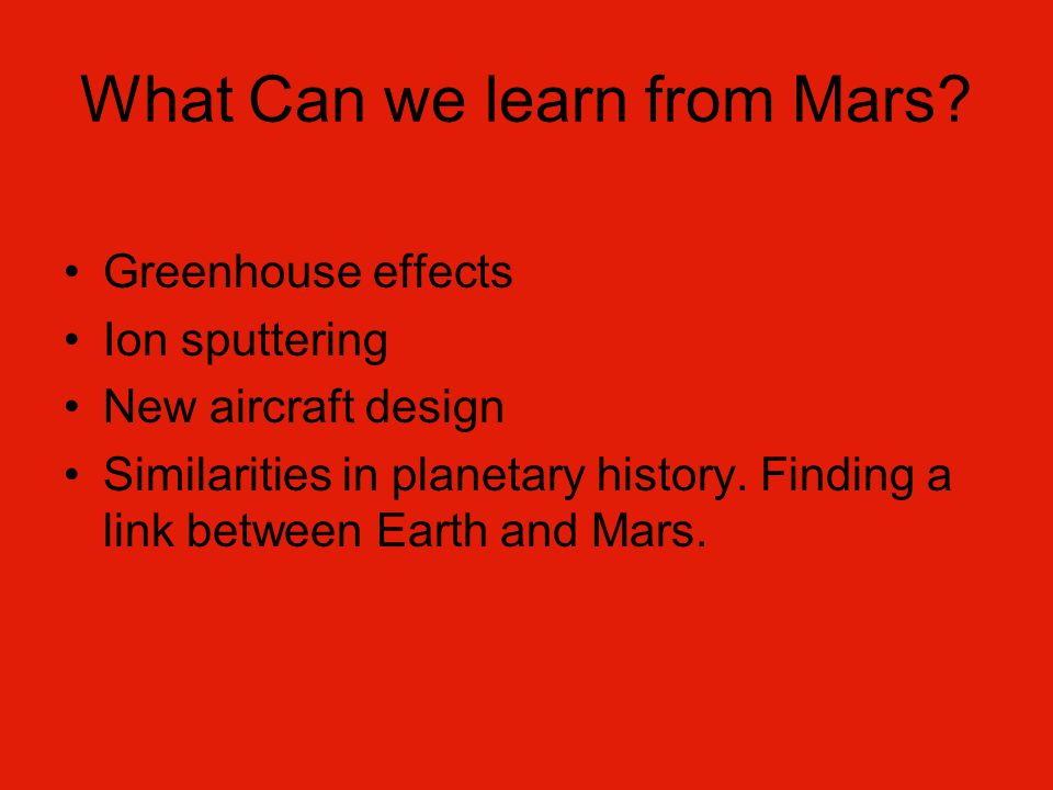 What Can we learn from Mars.