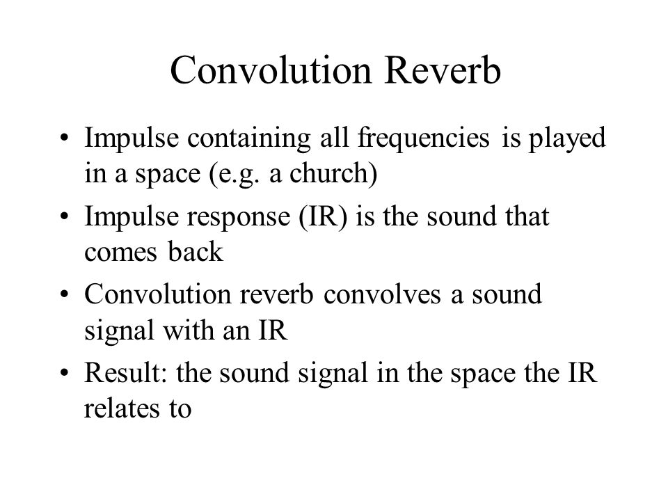 Convolution Reverb Impulse containing all frequencies is played in a space (e.g.