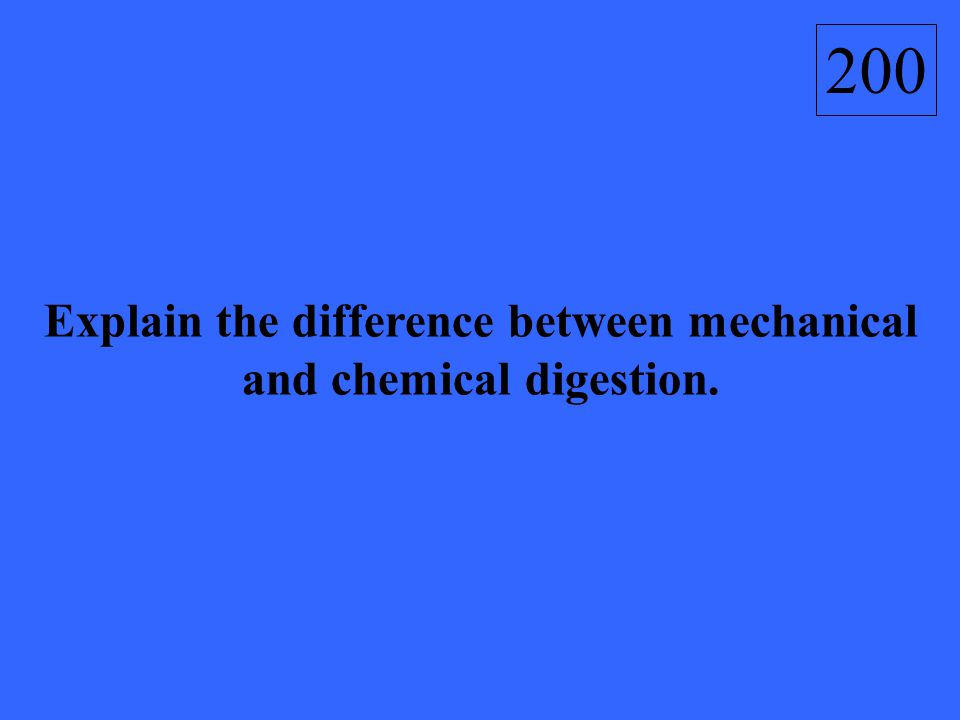 Mechanical digestion is the physical break down of food.