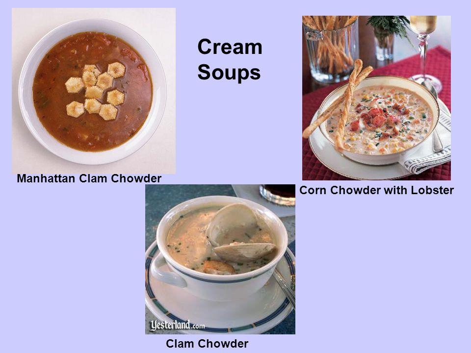 Corn Chowder with Lobster Clam Chowder Manhattan Clam Chowder Cream Soups