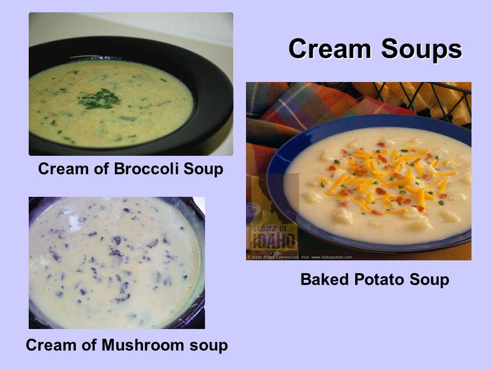Cream of Broccoli Soup Baked Potato Soup Cream Soups Cream of Mushroom soup