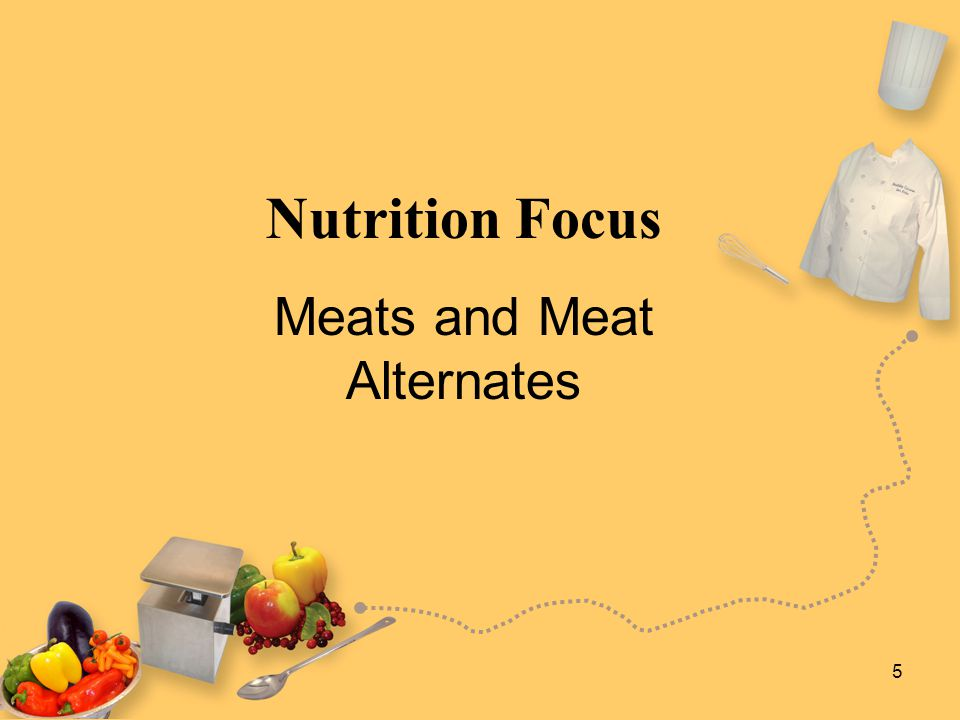 5 Nutrition Focus Meats and Meat Alternates