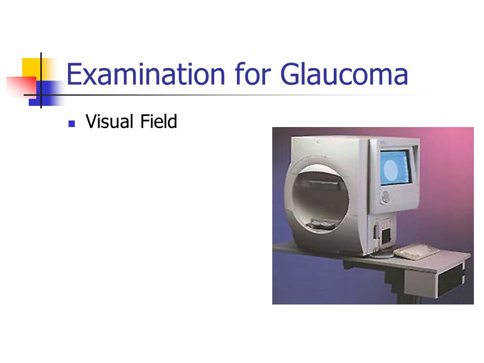 Examination for Glaucoma Visual Field
