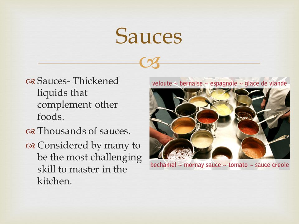  The Role of Sauces  Can be traced back over 2000 years.