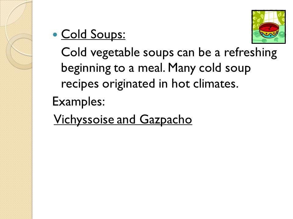 Vichyssoise A French cold and creamy potato soup.