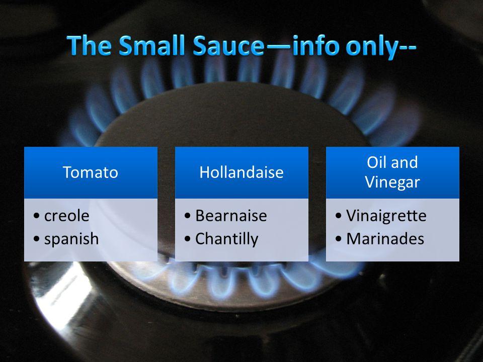 Tomato creole spanish Hollandaise Bearnaise Chantilly Oil and Vinegar Vinaigrette Marinades