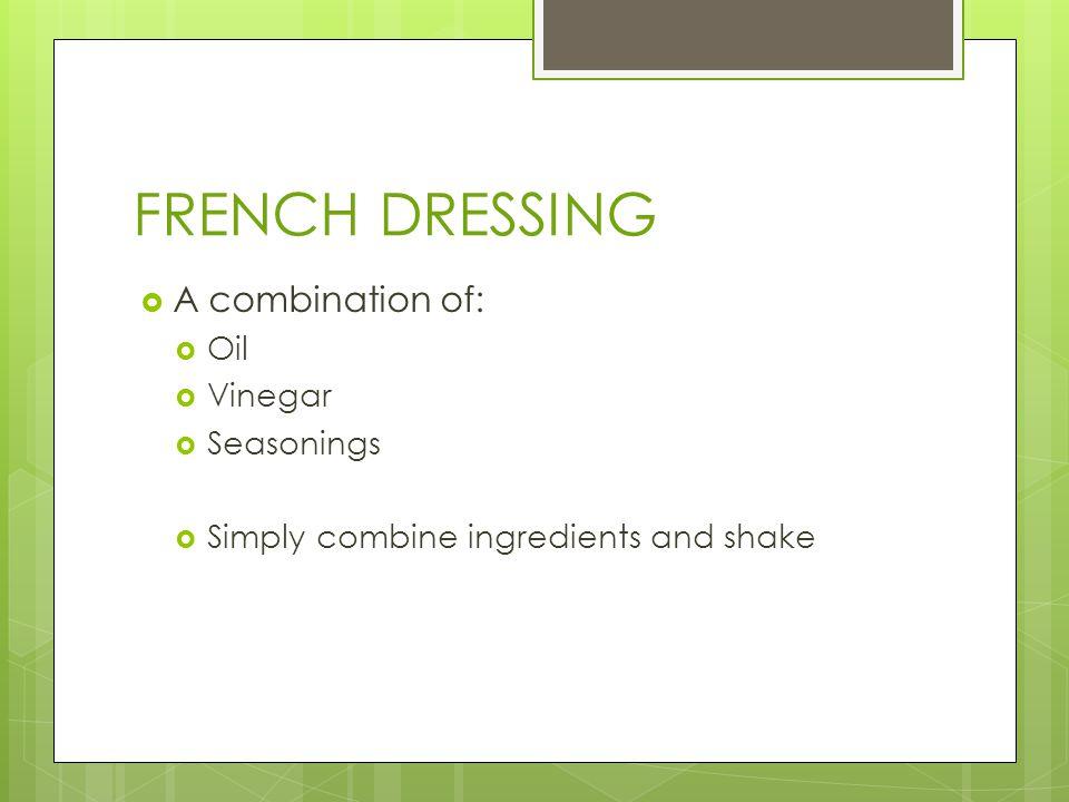 Mayonnaise  Ingredients include:  Vinegar or lemon juice  Oil  Seasonings  Egg yolk
