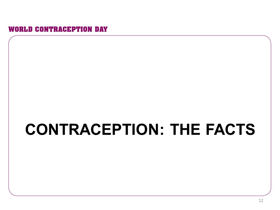 CONTRACEPTION: THE FACTS 12
