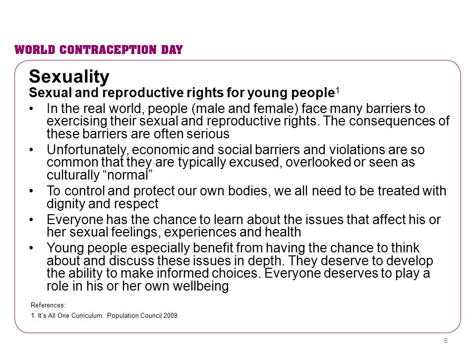 Sexuality Sexual and reproductive rights for young people 1 In the real world, people (male and female) face many barriers to exercising their sexual
