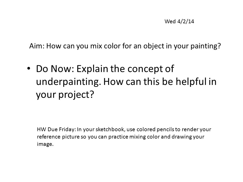 Aim: How can you mix color for an object in your painting.