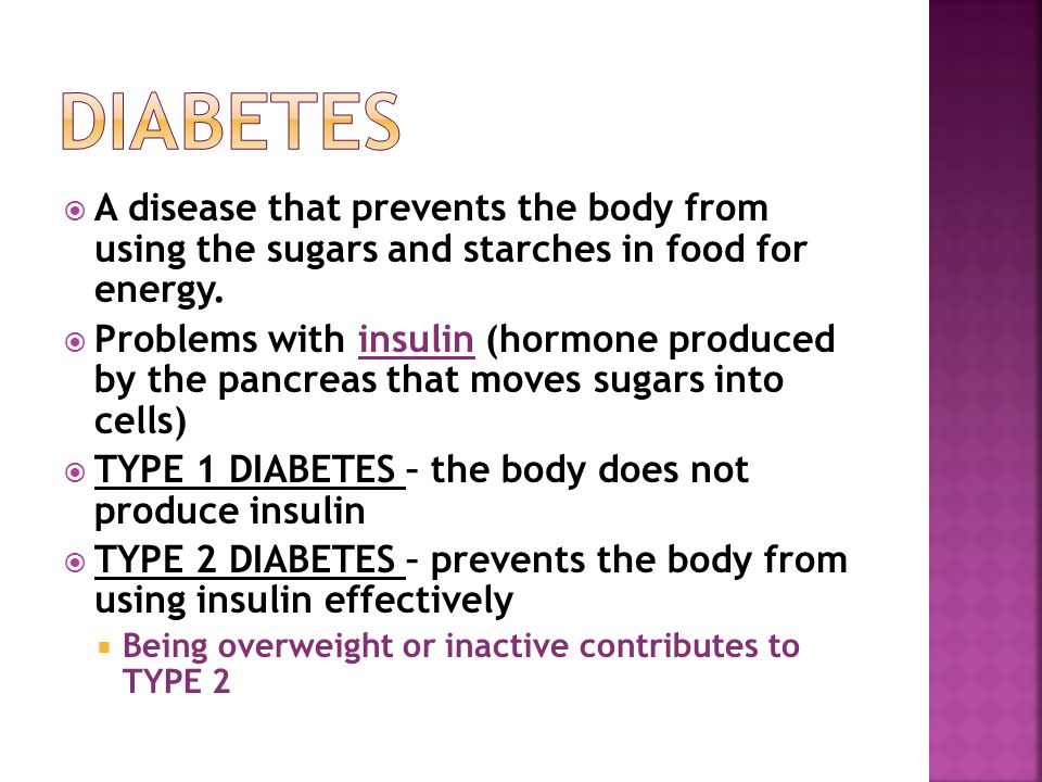  A disease that prevents the body from using the sugars and starches in food for energy.