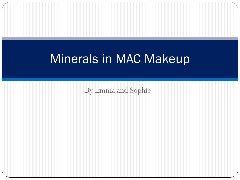 By Emma and Sophie Minerals in MAC Makeup