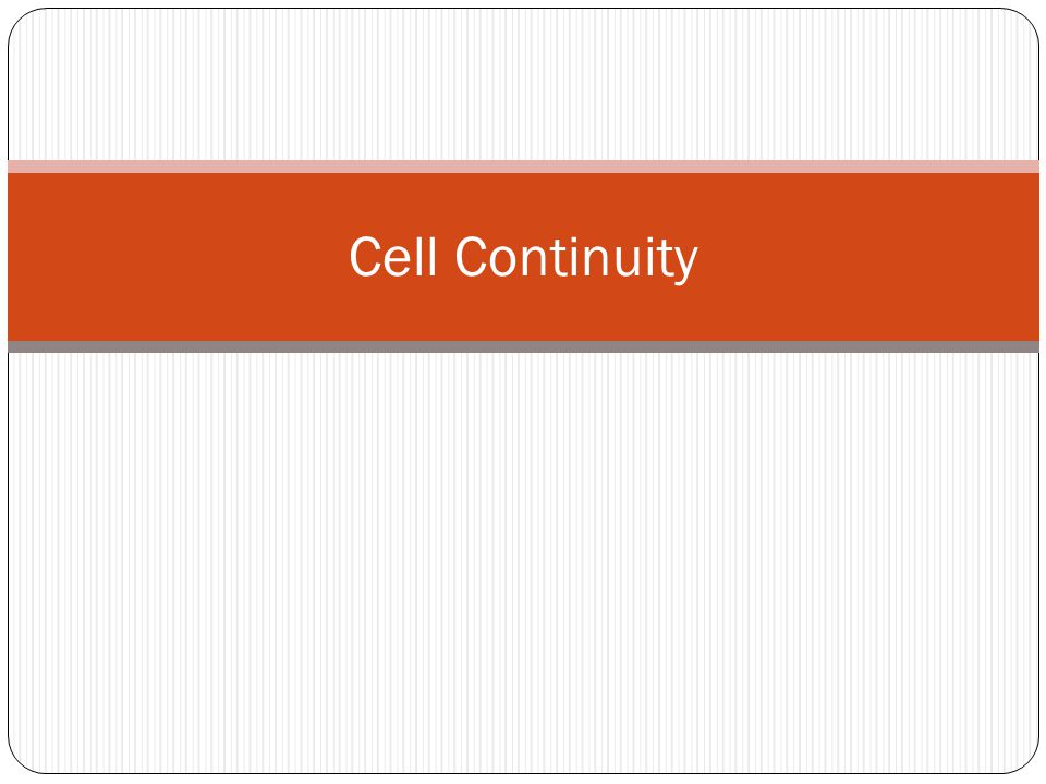 Cell Continuity