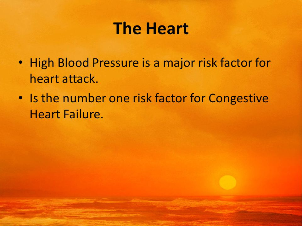 The Heart High Blood Pressure is a major risk factor for heart attack.