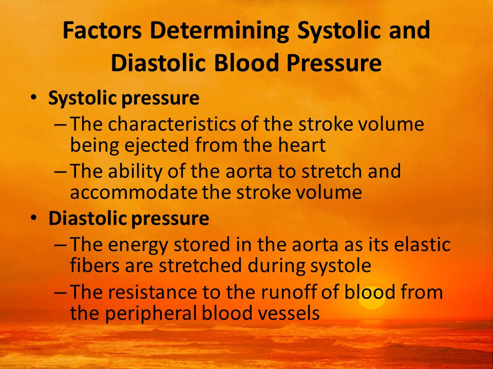 Answer a.Systolic hypertension b.Orthostatic hypotension: Orthostatic hypertension is the result of lower pressures, and increased compliance would decrease the vascular resistance and result in lower pressures.