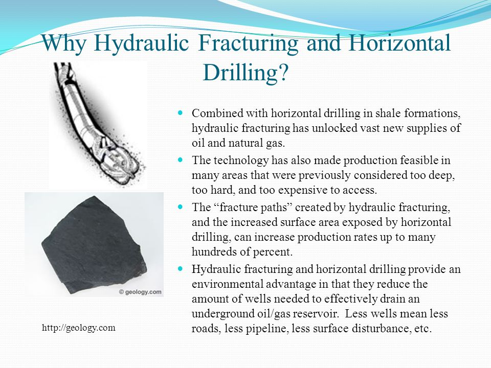 Why Hydraulic Fracturing and Horizontal Drilling.