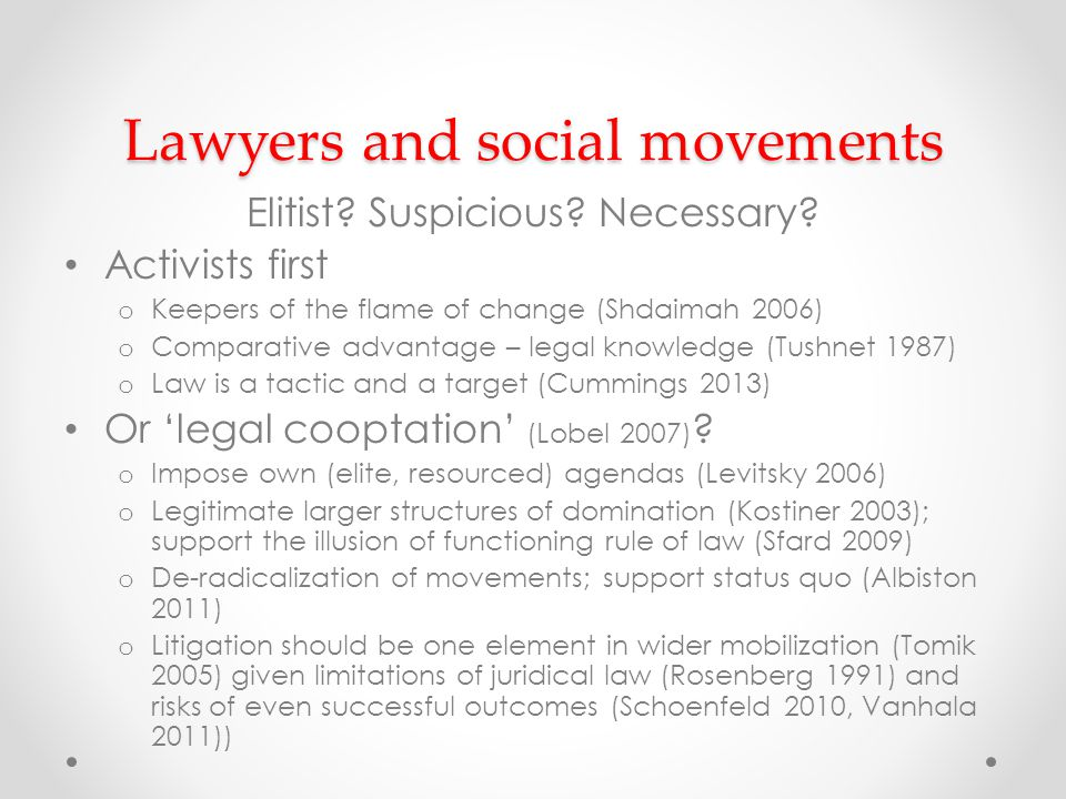 Lawyers and social movements Elitist. Suspicious.