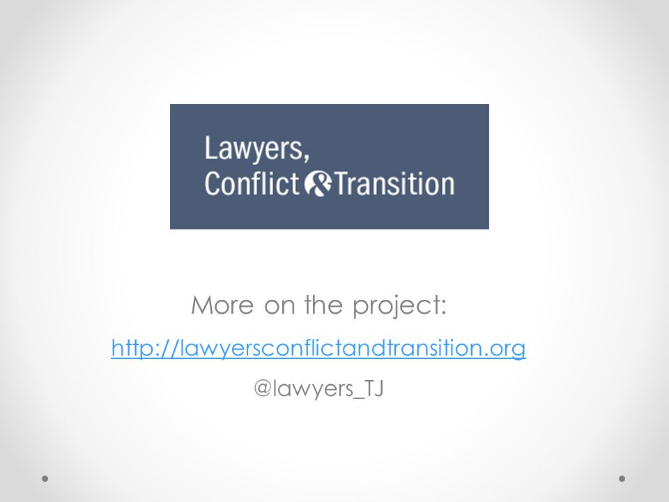 More on the project: http://lawyersconflictandtransition.org @lawyers_TJ