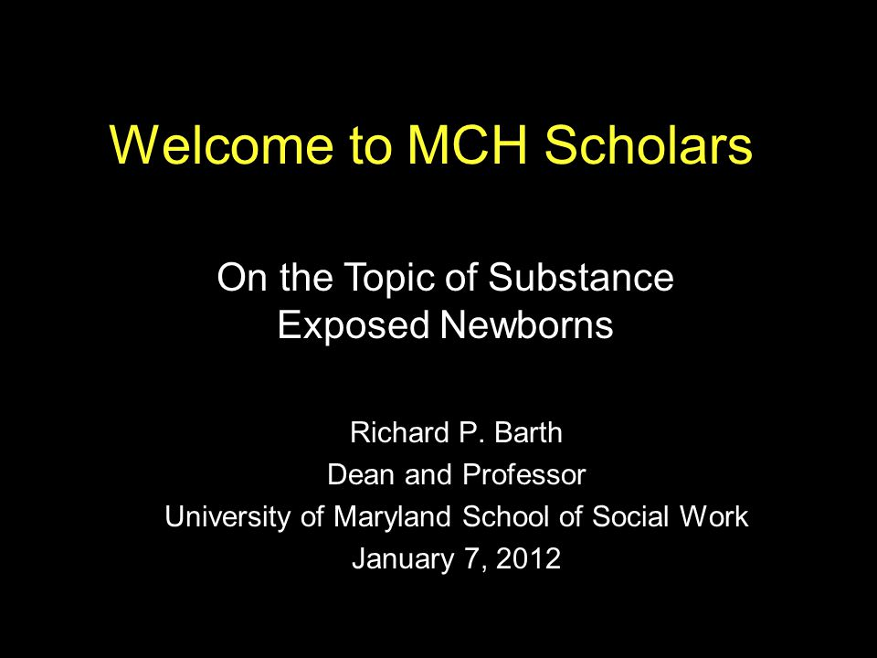 Welcome to MCH Scholars Richard P.