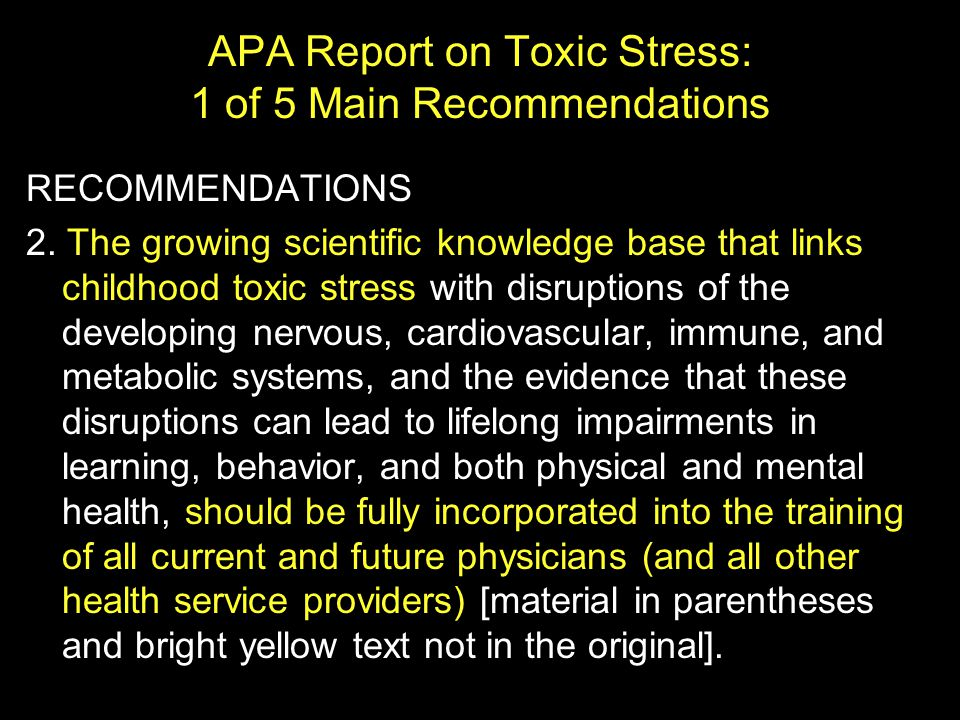 APA Report on Toxic Stress: 1 of 5 Main Recommendations RECOMMENDATIONS 2.