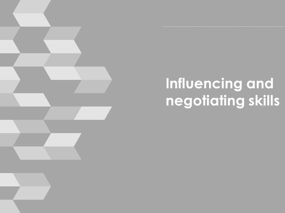 Influencing and negotiating skills