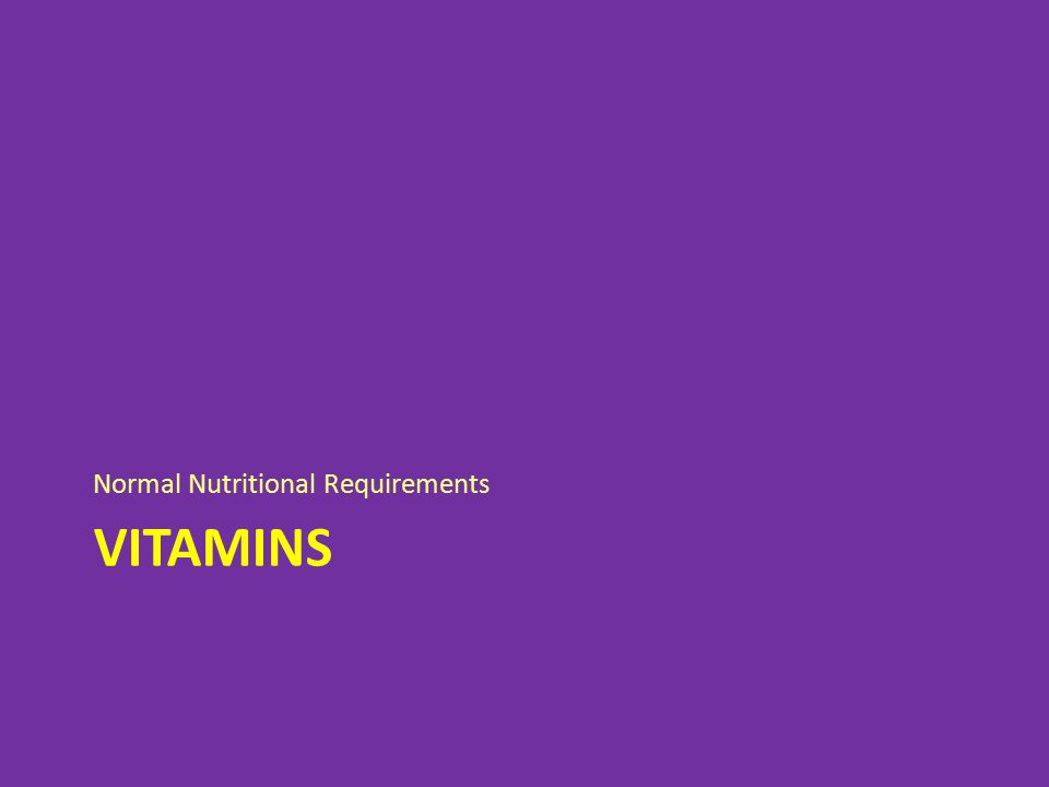 VITAMINS Normal Nutritional Requirements