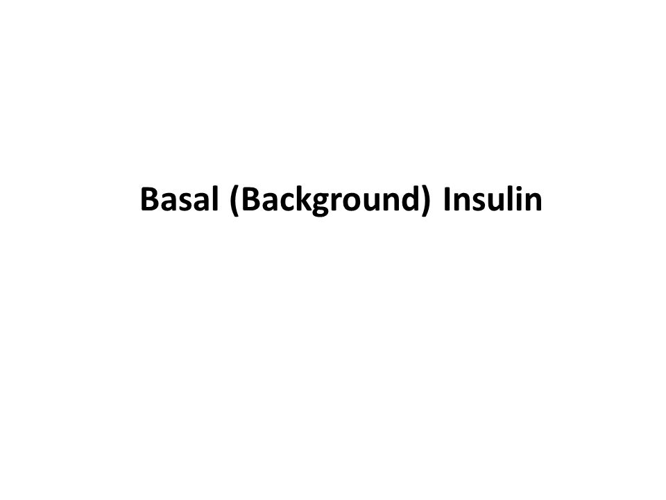 Basal (Background) Insulin