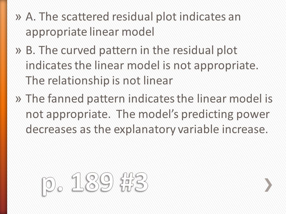 » A. The scattered residual plot indicates an appropriate linear model » B. The curved pattern in the residual plot indicates the linear model is not