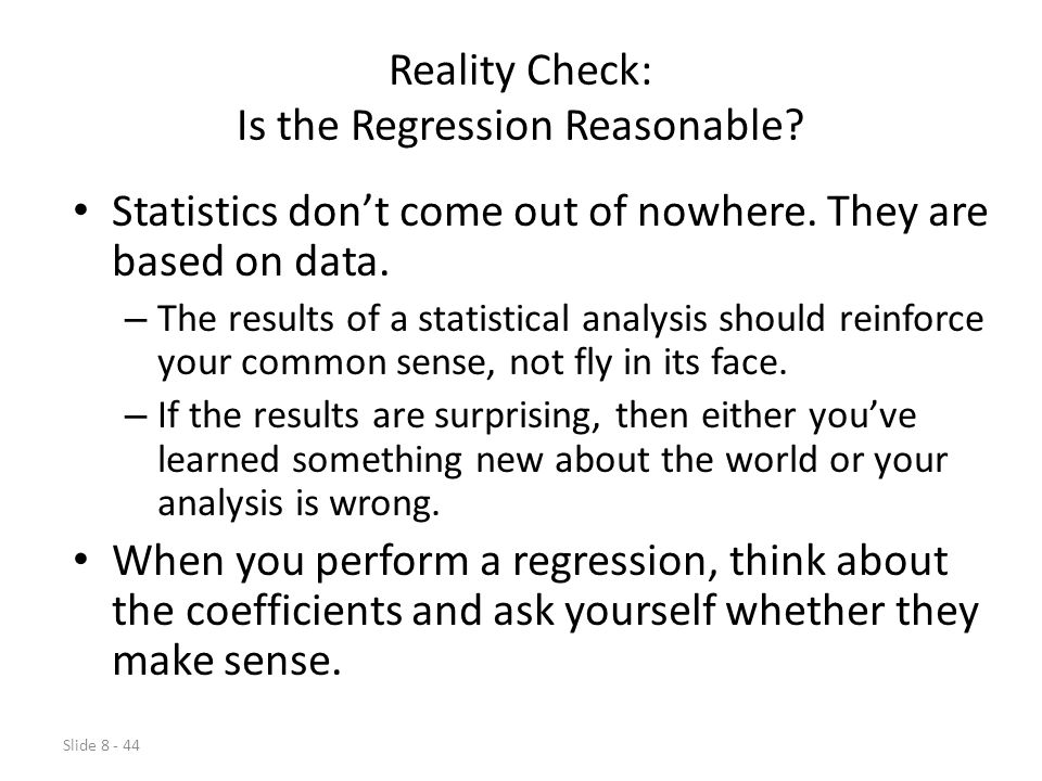 Slide 8 - 44 Reality Check: Is the Regression Reasonable.