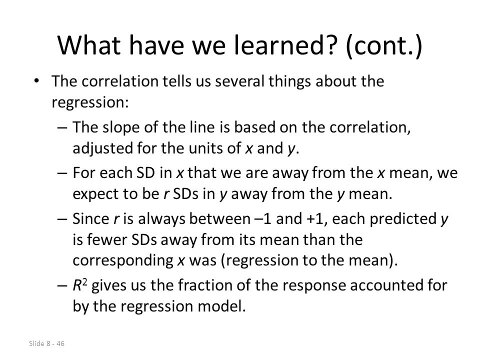 Slide 8 - 46 What have we learned.